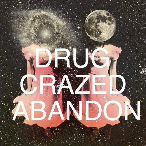 DRUG CRAZED ABANDON's avatar