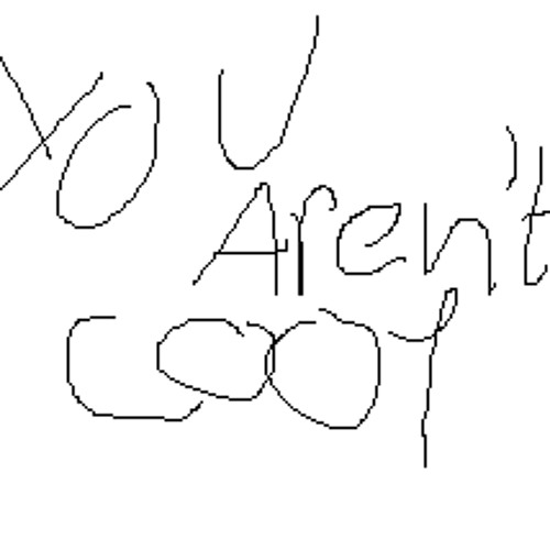 You Aren't Cool's avatar