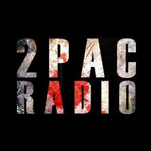 2Pac radio | 2Pac Radio | Free Listening on SoundCloud