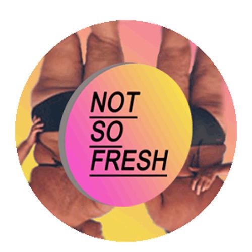NOT SO FRESH!!'s avatar