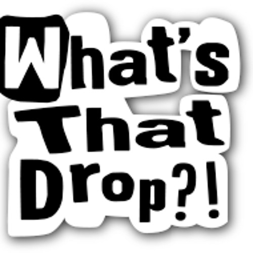 What's That Drop?!'s avatar