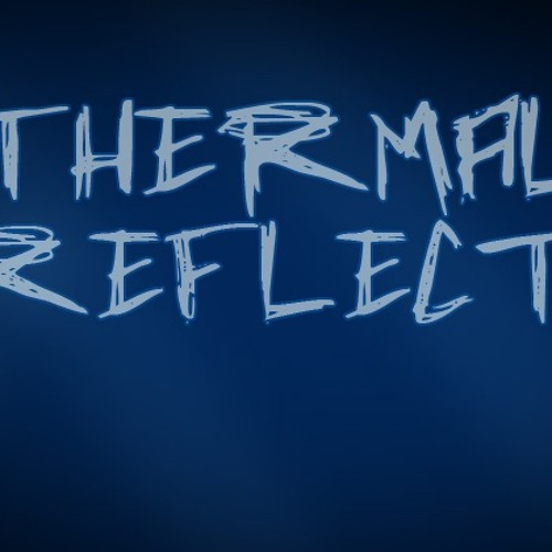 Thermal Reflect's avatar