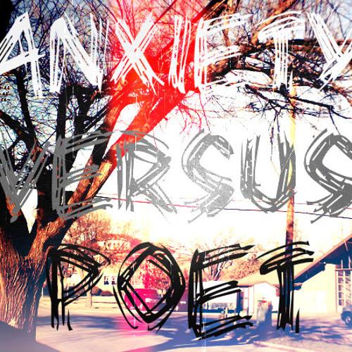 Anxiety Versus Poet's avatar