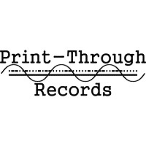 Print-Through Records's avatar