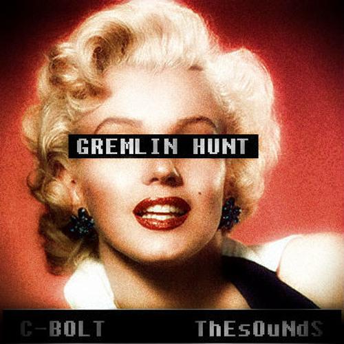 C-Bolt andThEsOuNdS - Gremlin Hunt