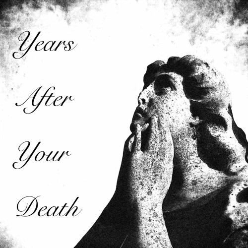 Years After Your Death's avatar