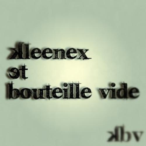 Kleenex et Bouteille Vide's avatar