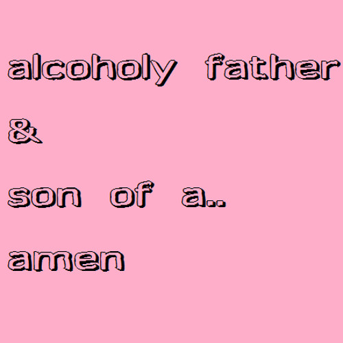 Alcoholy Father&Son of a's avatar