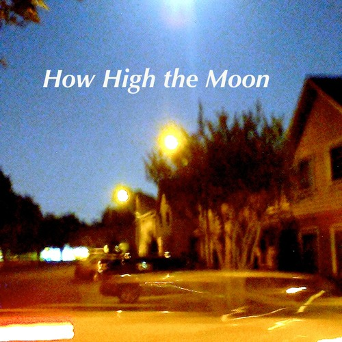 how high the moon free listening on soundcloud. Black Bedroom Furniture Sets. Home Design Ideas