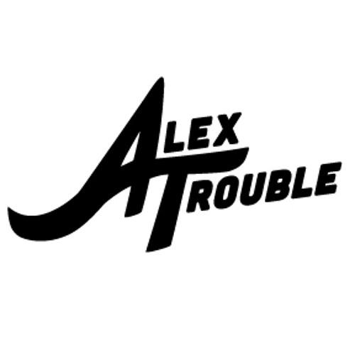 Alex Trouble's avatar