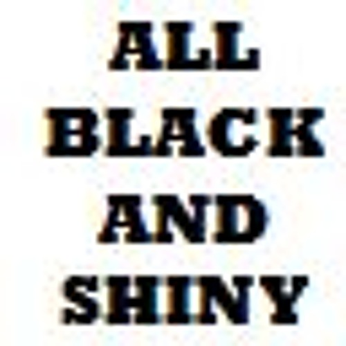 All Black And Shiny's avatar