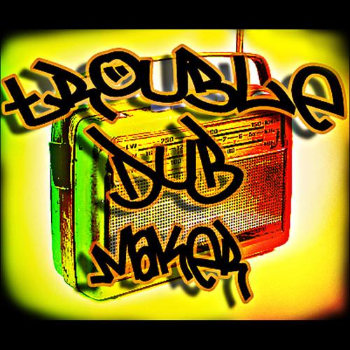 Trouble Dub Maker's avatar