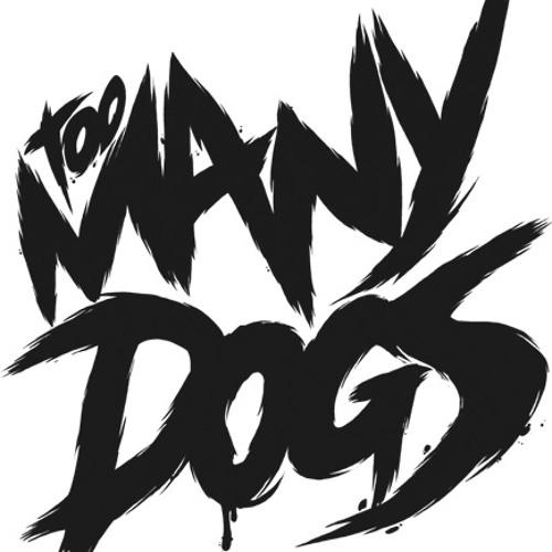 Too Many Dogs's avatar