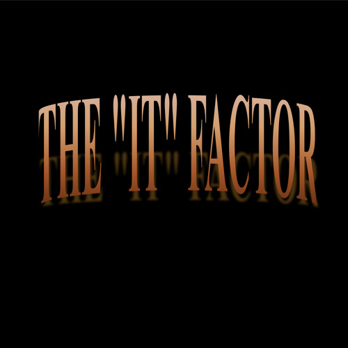 "THE ""IT"" FACTOR's avatar"
