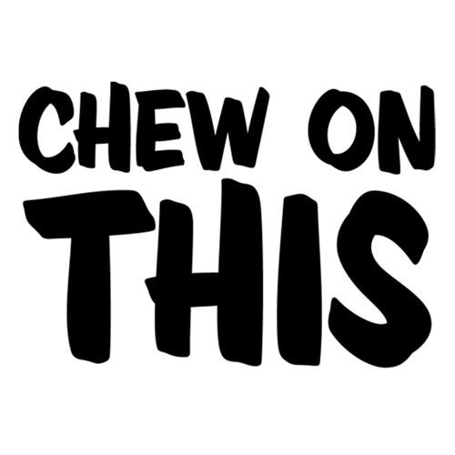 Chew On This Radio's avatar