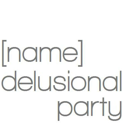[name] delusional party's avatar