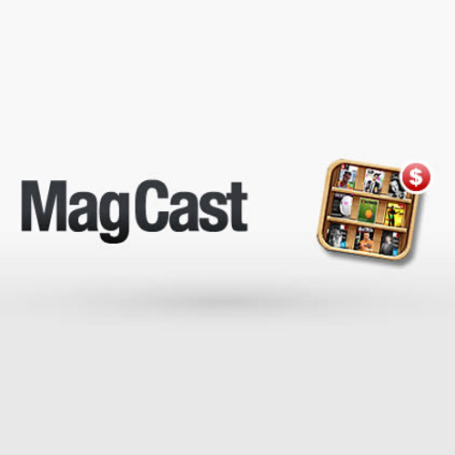 The MagCast Podcast 022