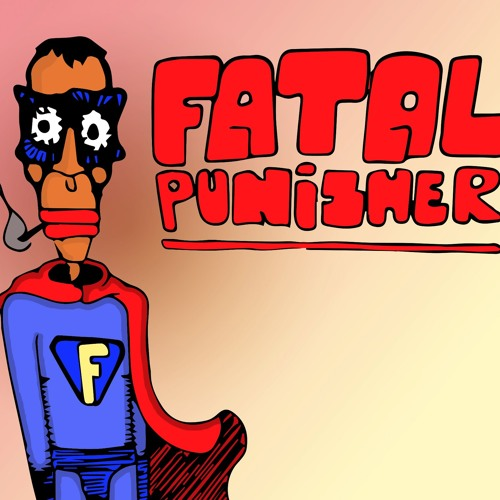 FatalFuckingPunisher - Fuck every fucking thing