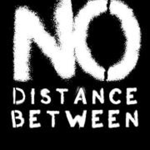 No Distance Between's avatar