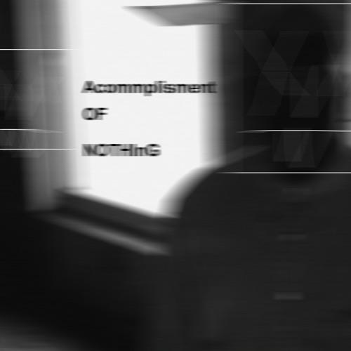 Accomplishment Of Nothing's avatar