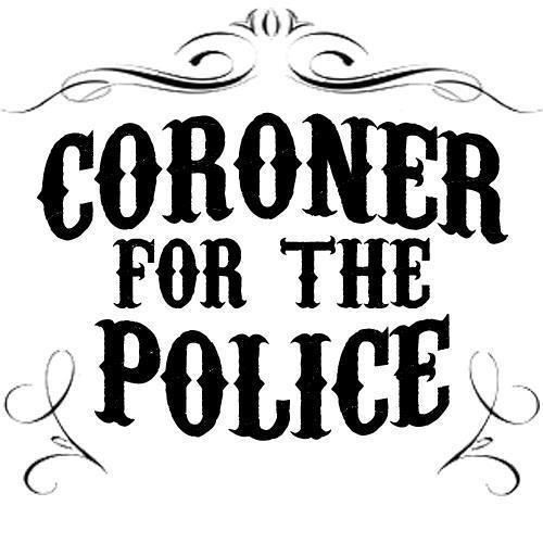 Coroner for the Police's avatar