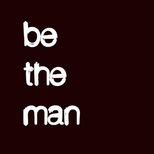 Be the Man's avatar