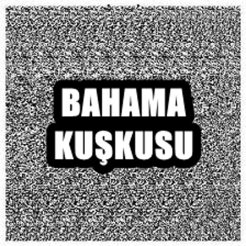 Bahama Kuşkusu's avatar