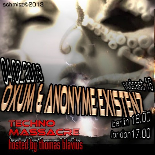 T3CHNO MASSACRE PODCAST 16 with Oxum & AnonymeExistenz