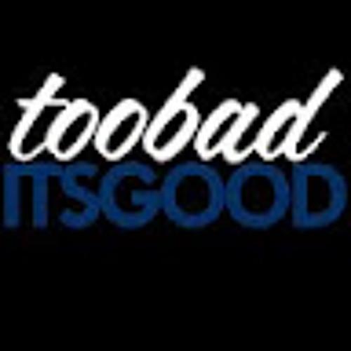 TooBadItsGood.Com's avatar