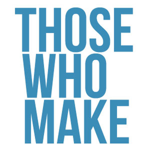 Those Who Make's avatar