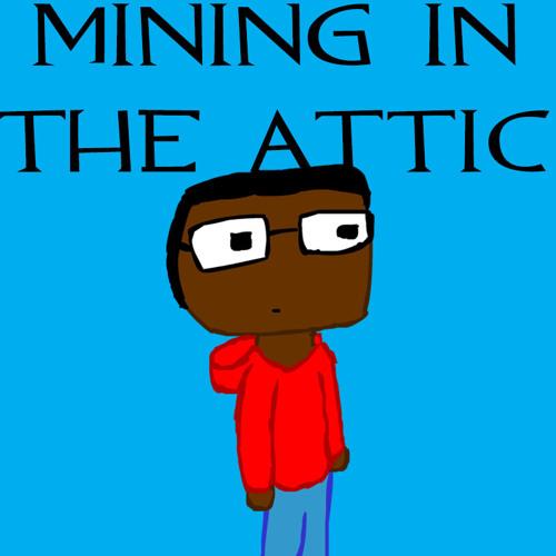 Mining In The Attic's avatar
