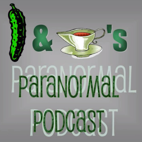 Pickle and Gravy's Paranormal Podcast - Episode 001
