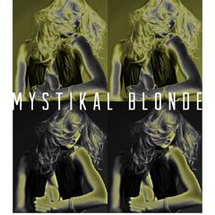 Mystikal Blonde