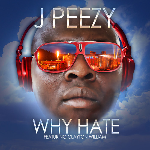 Why Hate - featuring Clayton William (Coming Soon)
