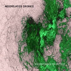 Assimilated Drones