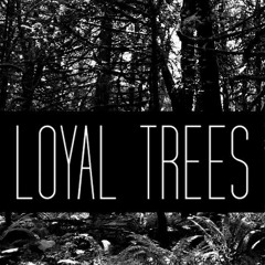 Loyal Trees