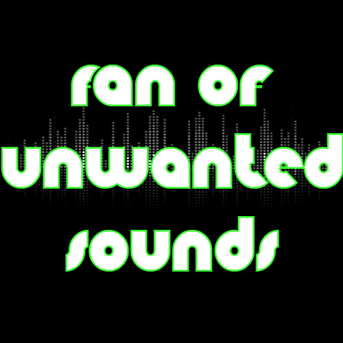 Fan of unwanted sounds's avatar