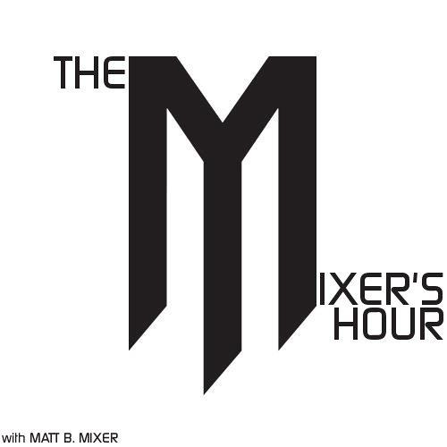 The Mixer's Hours w/MattB's avatar