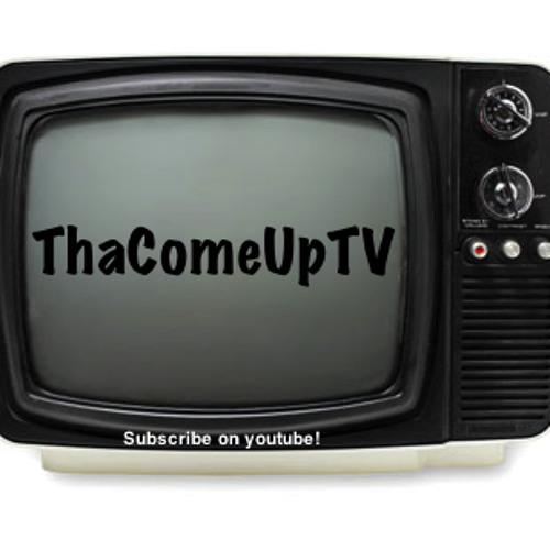 ThaComeupTV's avatar