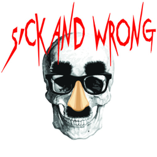 Sick and Wrong Podcast's avatar