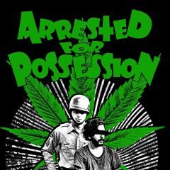 Arrested For Possession