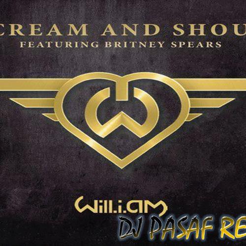 Will.I.Am Ft Britney Spears - Scream & Shout (Dj Pasaf Remix)