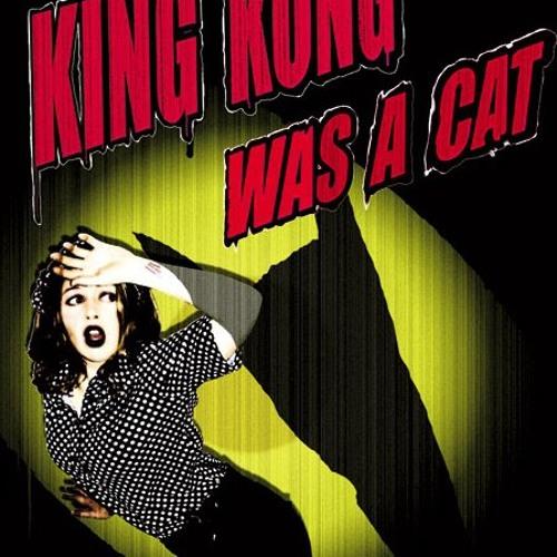 King Kong Was A Cat's avatar