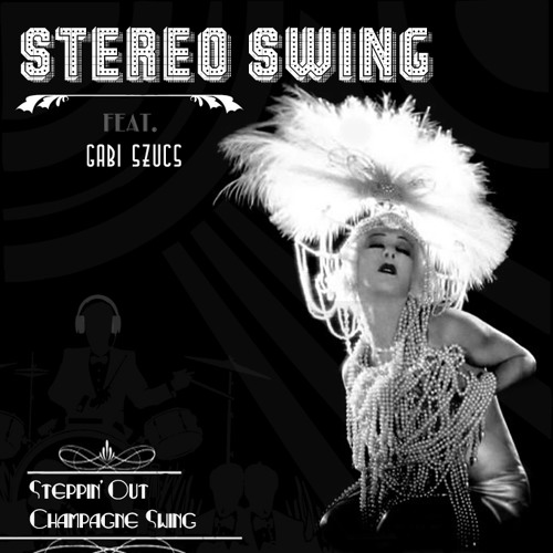 Stereo Swing feat Gabi Szűcs - Steppin Out (remastered)