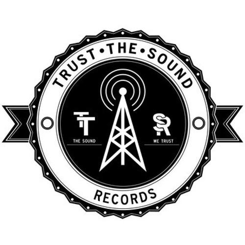 Trust The Sound Records's avatar