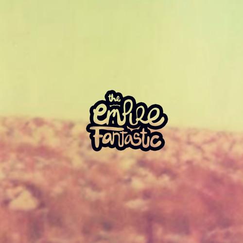 The EMPIRE FANTASTIC's avatar