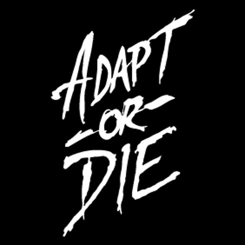 ADAPT OR DIE's avatar