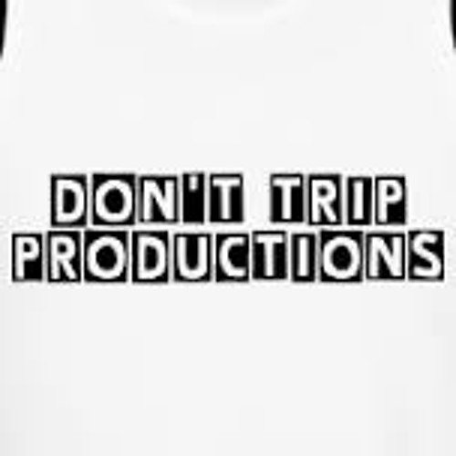 DONT TRIP PRODUCTIONS's avatar