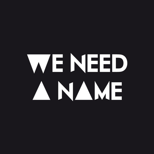 WE NEED A NAME Music's avatar