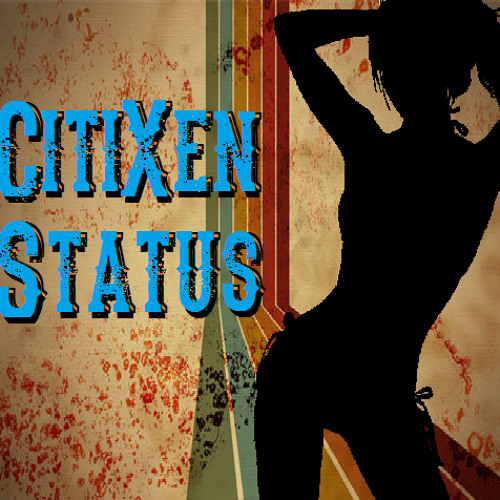 CitiXen Status - Gettin' Jiggy With It (Will Smith)